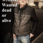 Renegat Wroński poszukiwany żywy lub martwy