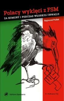 Polacy wyklęci zFSM zakomuny ipodczas włoskiej inwazji
