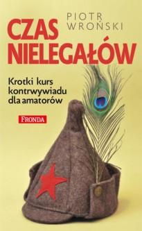 Czas nielgałów - okładka książki Piotra Wrońskiego