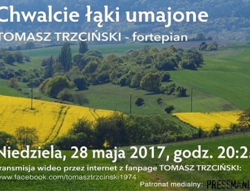 """""""Chwalcie łąki umajone"""" – koncert Tomasza Trzcińskiego"""