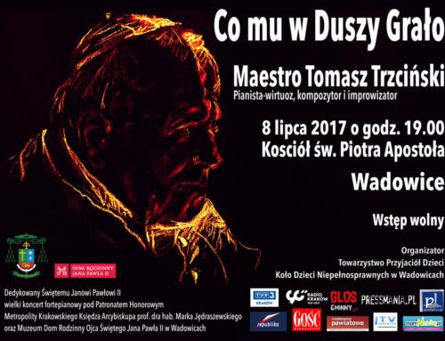 """Tomasz Trzciński zagra wWadowicach koncert dedykowany Świętemu Janowi Pawłowi II pt.""""Co mu wDuszy Grało"""""""