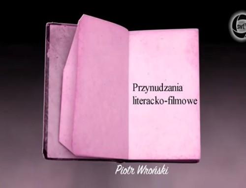 """Program """"Przynudzania"""" Piotra Wrońskiego oliteraturze, filmie inie tylko"""