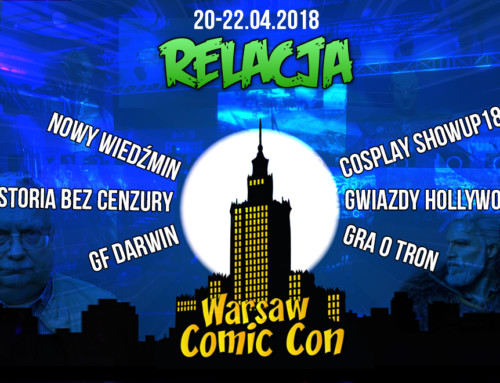 Warsaw Comic Con 2018 & ROKO Good Game – relacja