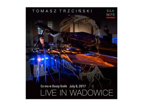 """""""Live in Wadowice"""" – Internetowa premiera albumu Tomasza Trzcińskiego"""