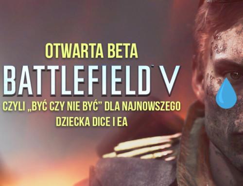 """Beta Battlefield 5, czyli """"być alboniebyć"""" dla nowego dziecka DICE"""