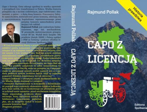 """""""Capo zlicencją. Cena odwagi cywilnej"""" – Historia prawdziwa. Najnowsza książka Rajmunda Pollaka"""