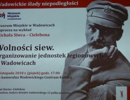 Michał Siwiec-Cielebon przypomniał legionistów zziemi wadowickiej