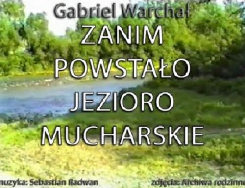 Gabriel Warchał: Zanim powstało Jezioro Mucharskie