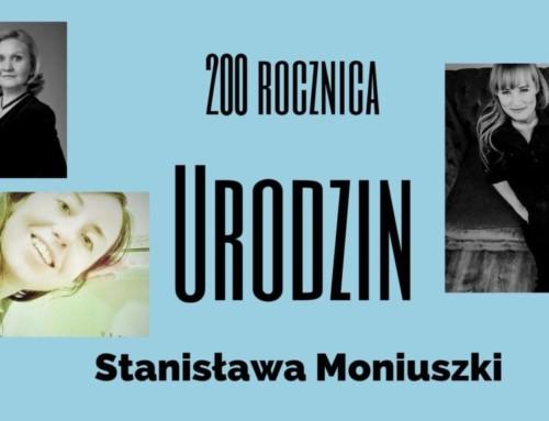 Koncert zokazji 200 rocznicy Urodzin Stanisława Moniuszki wNowym Świecie Muzyki