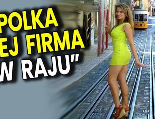 """Polka iJej firma """"WRaju"""". Lili woli zarabiać pieniądze zagranicą bo jest normalnie"""