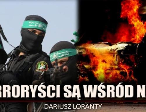 """Dariusz Loranty: """"Terroryści są wśród nas!"""""""