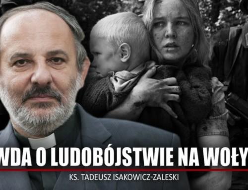 Ks.Tadeusz Isakowicz-Zaleski: Prawda oLUDOBÓJSTWIE naWołyniu tofundament prawdy historycznej