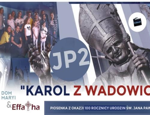 """""""Karol zWadowic"""" – nowa piosenka iteledysk dla Świętego Papieża Jana Pawła II Wielkiego"""